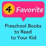 4 favorite preschool books to read to your kid.