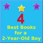4 best books for a 2 year old boy to read.