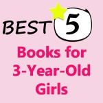 5 best books for 3-year-old girls to get her happy with reading.