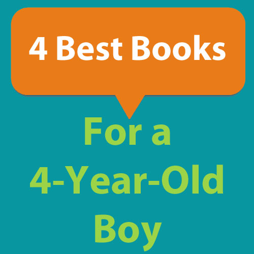 4 best books for a 4-year-old boy to read.