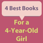 4 best books for a 4-year-old girl to read about.