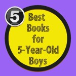 5 best books for 5-year-old boys to read.